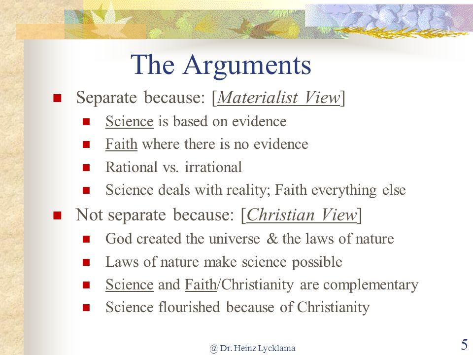 The Arguments Separate because: [Materialist View]